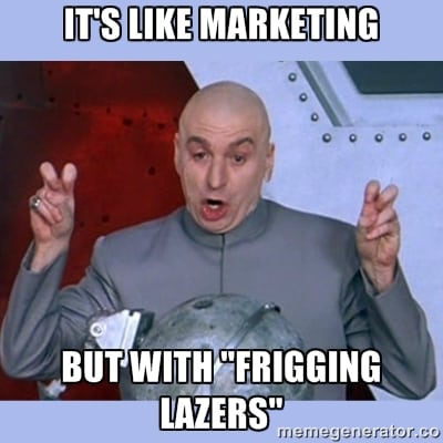 Its Like Marketing But With Lasers Funny Picture