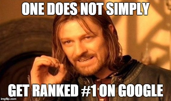 One does not simply get ranked number 1 on google meme