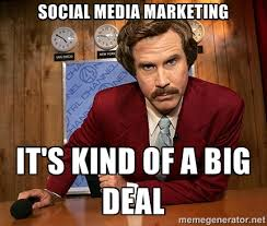 Social Media Marketing It's Kind of a Big Deal meme