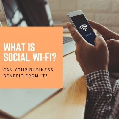 What is social wifi and can your business benefit from it?