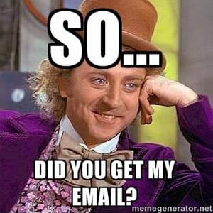 Willie Wonka did you get my email funny picture